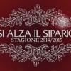 SI ALZA IL SIPARIO 2014/2015