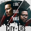 City of Lies – L'ora della verità